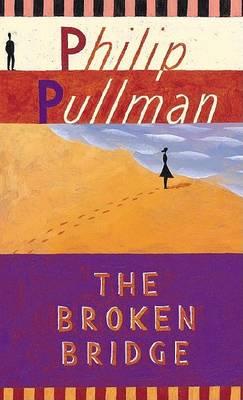 The Broken Bridge by Philip Pullman