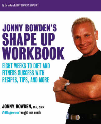 Jonny Bowden's Shape Up Workbook by Jonny Bowden