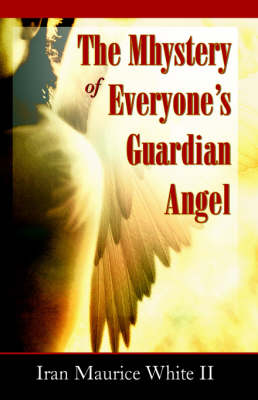 The Mhystery of Everyone's Guardian Angel by II Iran Maurice White