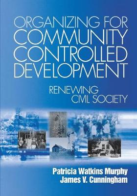 Organizing for Community Controlled Development by Patricia W. Murphy