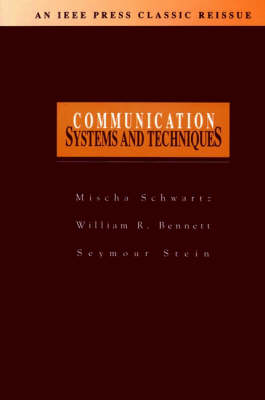Communication Systems and Techniques by Mischa Schwartz