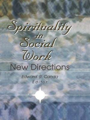 Spirituality in Social Work by Edward R. Canda