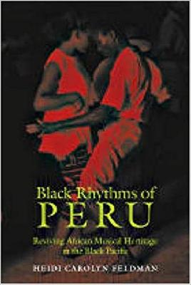 Black Rhythms of Peru by Heidi Feldman