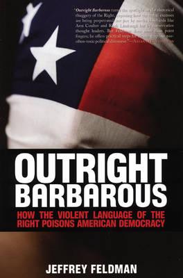 Outright Barbarous by Jeffrey Feldman