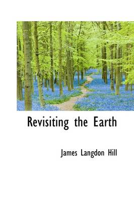 Revisiting the Earth by James Langdon Hill