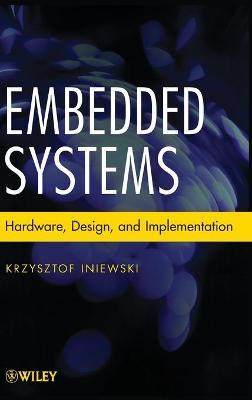 Embedded Systems by Krzysztof Iniewski