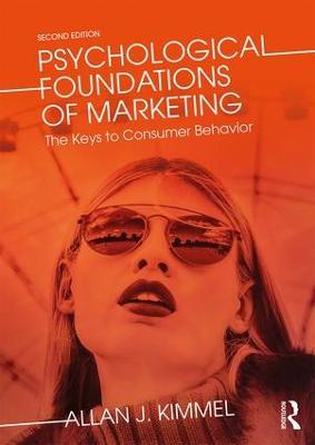 Psychological Foundations of Marketing by Allan J. Kimmel