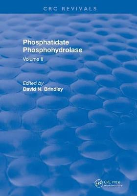 Revival: Phosphatidate Phosphohydrolase (1988): Volume II by David N. Brindley