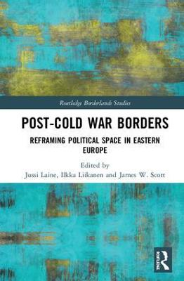 Post-Cold War Borders by Jussi Laine