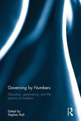 Governing by Numbers by Stephen J. Ball