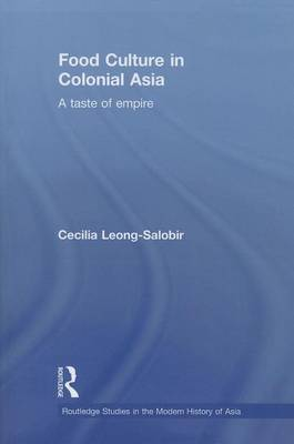 Food Culture in Colonial Asia by Cecilia Leong-Salobir