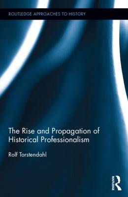Rise and Propagation of Historical Professionalism book