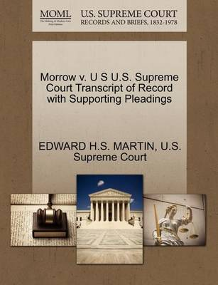Morrow V. U S U.S. Supreme Court Transcript of Record with Supporting Pleadings by Edward H S Martin