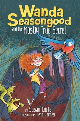 Wanda Seasongood And The Mostly True Secret by Susan Lurie