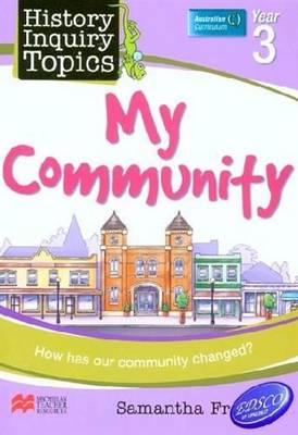 Aus History Inquiry Topics Story of My Community Y3 by Samantha Frappell