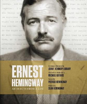 Ernest Hemingway: Artifacts From a Life book
