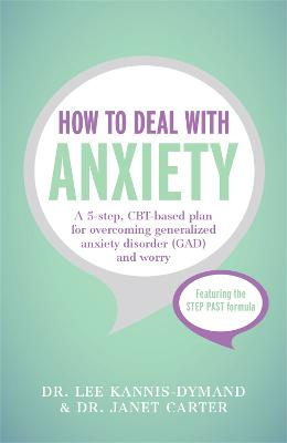 How to Deal with Anxiety by Lee Kannis-Dymand