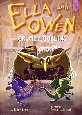 Ella and Owen 9: Grumpy Goblins by Jaden Kent