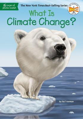What Is Climate Change? by Gail Herman