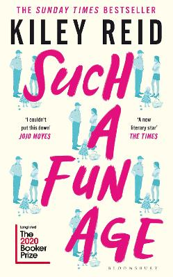 Such a Fun Age: 'The most provocative page-turner of 2020' - now a Sunday Times bestseller by Kiley Reid