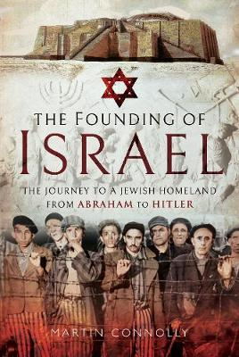 The Founding of Israel by Martin Connolly