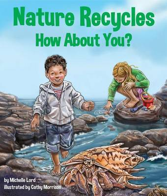 Nature Recycles--How about You? by Michelle Lord