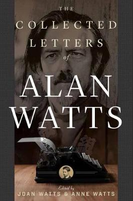 Collected Letters of Alan Watts by Alan Watts