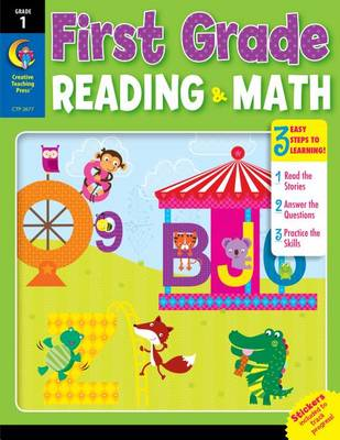 First Grade Reading & Math by Creative Teaching Press