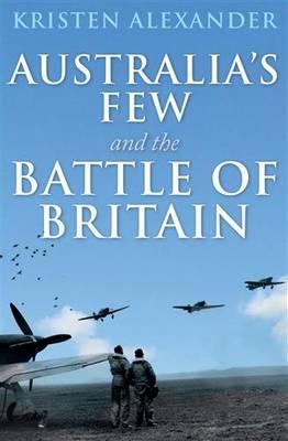 Australia's Few and the Battle of Britain book