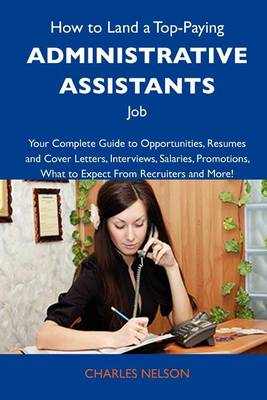 How to Land a Top-Paying Administrative Assistants Job by Charles Nelson
