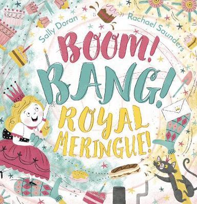 Boom! Bang! Royal Meringue! by Sally Doran