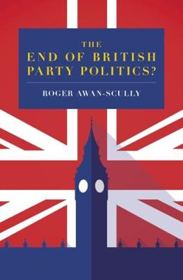 The End of British Party Politics? by Roger Scully