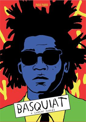 Basquiat: A Graphic Novel by Paolo Parisi