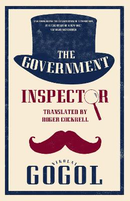The Government Inspector: New Translation by Nikolai Gogol