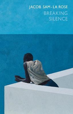 Breaking Silence by Jacob Sam-La Rose
