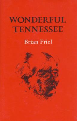 Wonderful Tennessee by Brian Friel