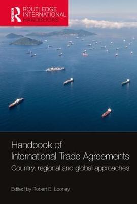 Handbook of International Trade Agreements by Robert E. Looney