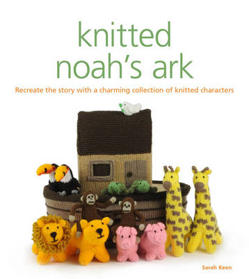 Knitted Noah's Ark by Sarah Keen