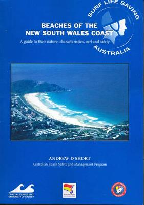 Beaches of the New South Wales Coast: A Guide to Their Nature, Characteristics, Surf and Safety by Andrew D. Short