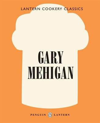 Cookery Classics: Gary Mehigan by Gary Mehigan