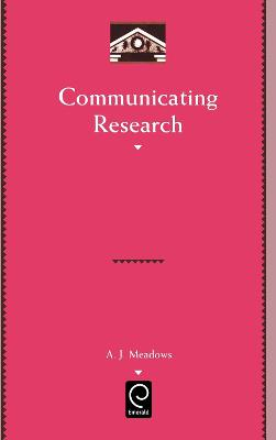 Communicating Research by A. Meadows