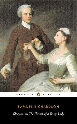 Clarissa, or the History of A Young Lady by Samuel Richardson