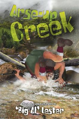 Arse-Up Creek by Al Lester