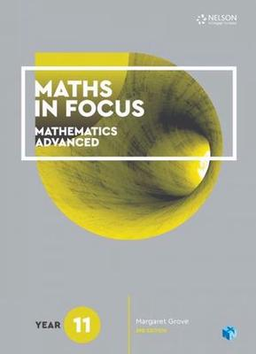 Maths in Focus 11 Mathematics Advanced Student Book with 1 Access Code by Margaret Grove
