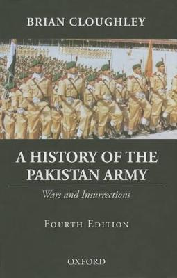 A History of the Pakistan Army by Brian Cloughley