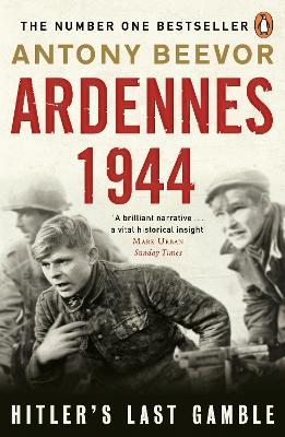 Ardennes 1944 by Antony Beevor