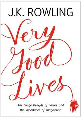 Very Good Lives by J K Rowling