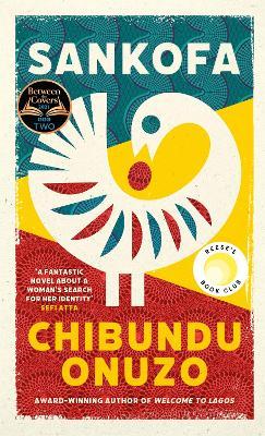Sankofa: 'A fantastic novel about a woman's search for her identity' SEFI ATTA by Chibundu Onuzo