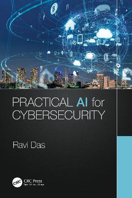Practical AI for Cybersecurity by Ravi Das