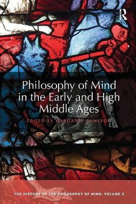 Philosophy of Mind in the Early and High Middle Ages: The History of the Philosophy of Mind, Volume 2 book